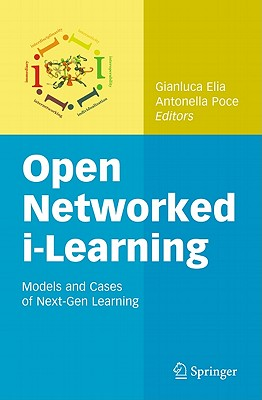 Open Networked 'i-Learning' By Elia, Gianluca (EDT)/ Poce, Antonella (EDT)/ Romano, Aldo (FRW)