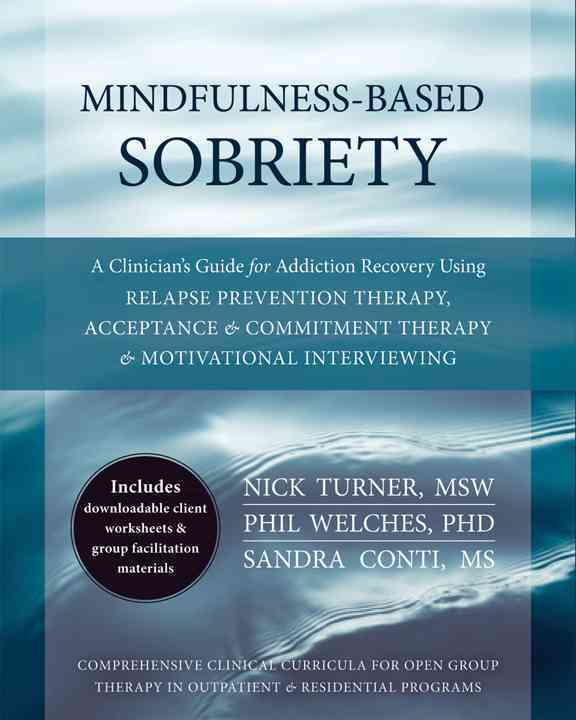 Mindfulness-based Sobriety By Turner, Nick/ Welches, Phil/ Conti, Sandra